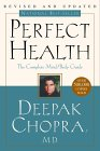 Perfect Health, The Complete Mind/Body Guide